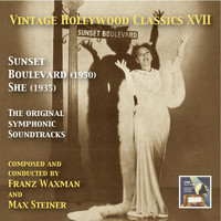 Max Steiner - Vintage Hollywood Classics, Vol. 17: Sunset Boulevard & She (Original Motion Picture Soundtracks)
