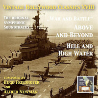 Alfred Newman - Vintage Hollywood Classics, Vol. 18: Above and Beyond & Hell and High Water (Original Motion Picture Soundtracks)