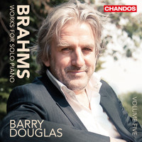 Barry Douglas - Brahms: Works for Solo Piano, Vol. 5