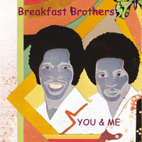 Breakfast Brothers - You & Me