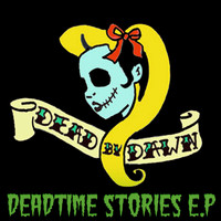 Dead By Dawn - Deadtime Stories (Explicit)