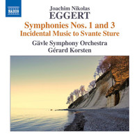 Gävle Symphony Orchestra - Eggert: Symphonies Nos. 1 & 3, and Incidental Music to Svante Sture