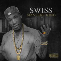Swiss - MAN LIKE KING