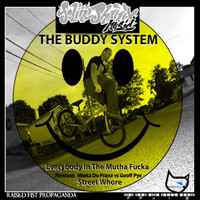 The Buddy System - Everybody In The Motha Fucka / Street Whore