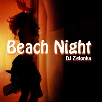 Zelonka - Beach Night - Finest Deep House Music