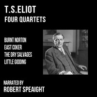 Robert Speaight - T.S.Eliot Four Quartets, Burnt Norton, East Coker, The Dry Salvages,Little Gidding