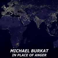 Michael Burkat - In Place Of Anger