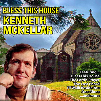 Kenneth McKellar - Bless This House