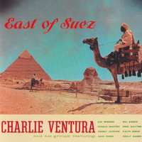 Charlie Ventura - East Of Suez 1947