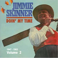 Jimmie Skinner - Doin' My Time Vol.2 1947-1963