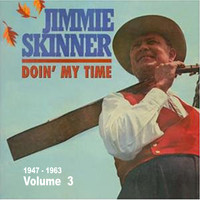 Jimmie Skinner - Doin' My Time Vol.3 1947-1963