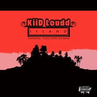 Kiid Loud feat. Yung Stank, Big Bank - Island (Explicit)