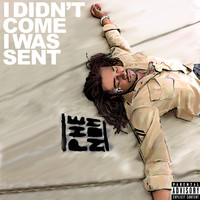 Phenom - I Didn't Come I Was Sent (Explicit)
