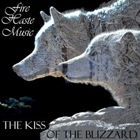 Fire Haste Music - The Kiss of the Blizzard