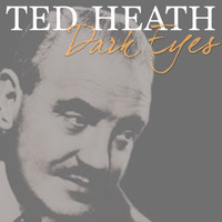 Ted Heath - Dark Eyes