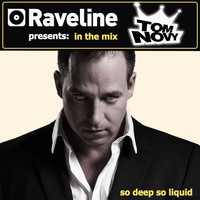 Tom Novy - Raveline Pres. In The Mix: So Deep, So Liquid