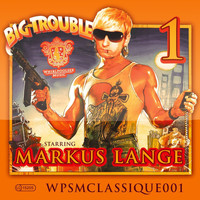 Markus Lange - Big Trouble EP