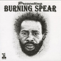 Burning Spear - Presenting Burning Spear
