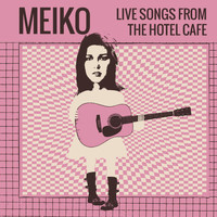 Meiko - Live Songs from the Hotel Cafe - EP