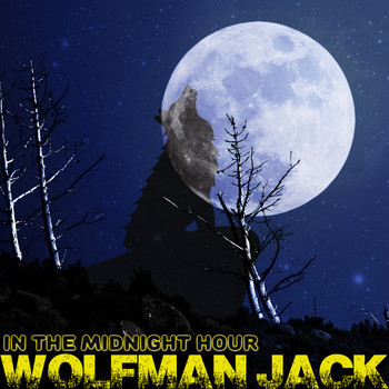 Wolfman Jack - In the Midnight Hour