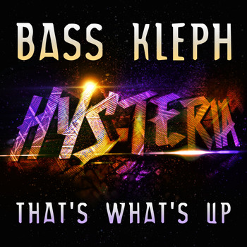 Bass Kleph - That's What's Up (Radio Edit)