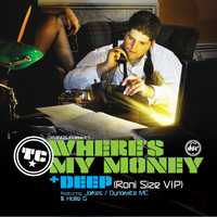 TC - Where's My Money / Deep (Roni Size VIP)
