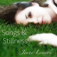 Jenne Lennon - Songs and Stillness