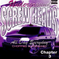 SCREWHEADS - All Day Everyday Chapter 3 (Chopped & Screwed)