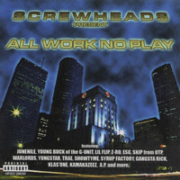 SCREWHEADS - All Work No Play, Vol. 3