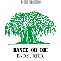 Bad Surfer - Dance or Die