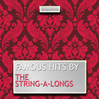 The String-A-Longs - Famous Hits By the String-A-Longs