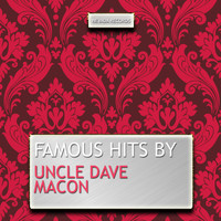 Uncle Dave Macon - Famous Hits By Uncle Dave Macon