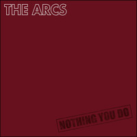 The Arcs - Nothing You Do