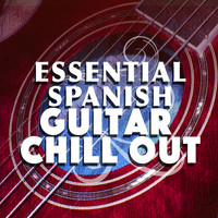 Spanish Guitar Chill Out|Guitar Relaxing Songs|Relajacion y Guitarra Acustica - Essential Spanish Guitar Chill Out