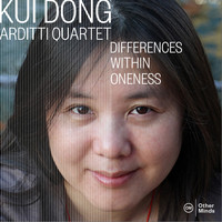 Arditti Quartet - Kui Dong: Differences Within Oneness