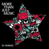Dj Roncio - More Than Just Music