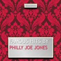 Philly Joe Jones - Famous Hits By Philly Joe Jones