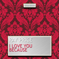 Ray Price - I Love You Because
