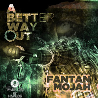 Fantan Mojah - A Better Way Out - Single