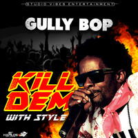 Gully Bop - Kill Dem With Style - Single