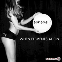 When Elements Align - Sensus