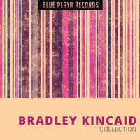 Bradley Kincaid - Collection