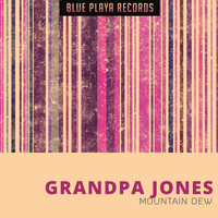 Grandpa Jones - Mountain Dew