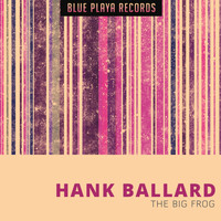 Hank Ballard - The Big Frog