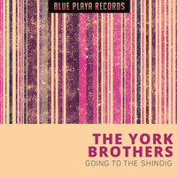 The York Brothers - Going To The Shindig