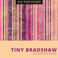 Tiny Bradshaw - Schoolday Blues