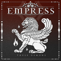 Empress - These Demons
