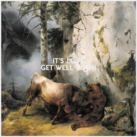 Get Well Soon - It's Love