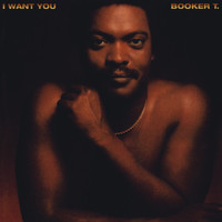 Booker T. - I Want You (Expanded Version)