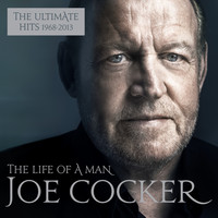 Joe Cocker - The Life of a Man - The Ultimate Hits 1968 - 2013